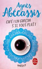 Vente Livre Numérique : Café ! Un garçon s'il vous plait  - Agnès Abécassis