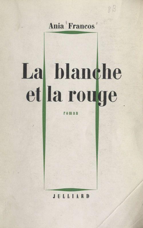 La blanche et la rouge  - Ania Francos