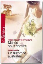 Vente Livre Numérique : Mariés sous contrat - Un automne australien (Harlequin Passions)  - Lilian Darcy - Karen Toller Whittenburg