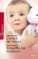 Vente Livre Numérique : L'enfant de l'amour - Emportée par la passion (Harlequin Passions)  - Kate Hardy