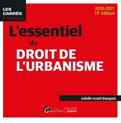 L'essentiel du droit de l'urbanisme (édition 2020/2021)