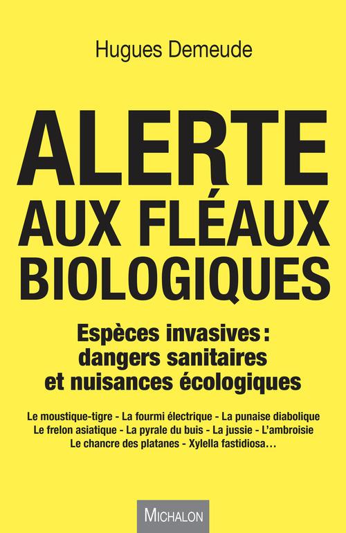 alerte aux fléaux biologiques ; espèces invasives : dangers sanitaires et nuissances écologiques