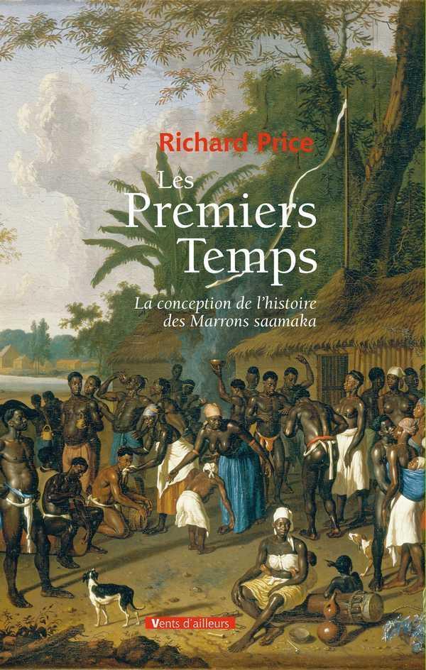 Les premiers temps ; la conception de l'histoire des Marrons saamaka