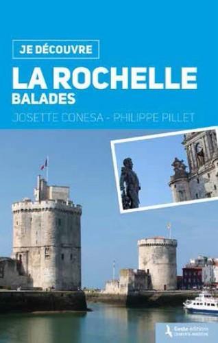 Je découvre La Rochelle ; balades