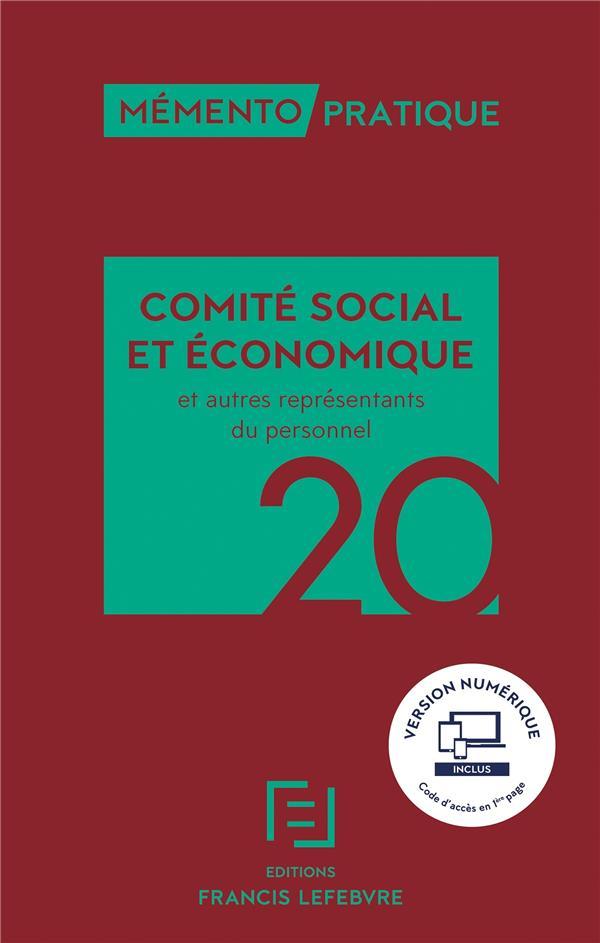 Mémento pratique ; comité social et économique ; et autres représentants du personnel (édition 2020)