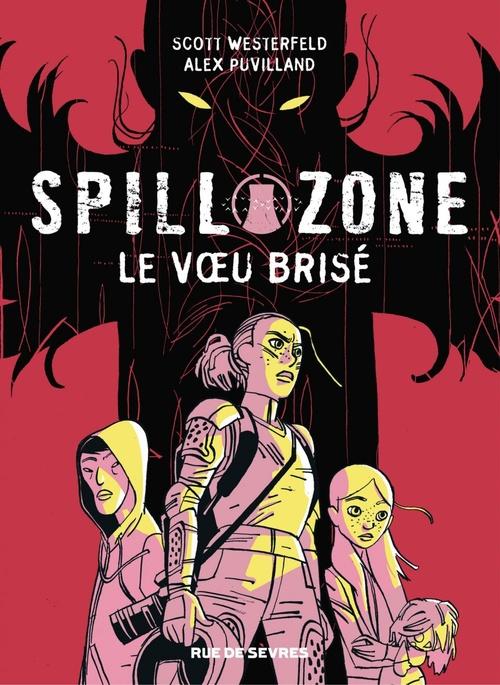 Spill zone - Tome 2  - Scott Westerfeld  - Alex Puvilland