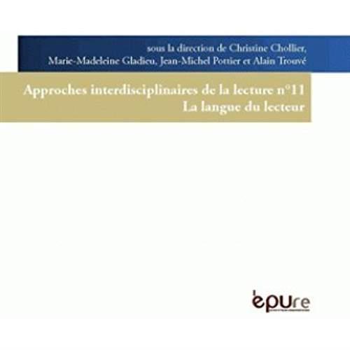 Approches interdisciplinaires de la lecture t.11 ; la langue du lecteur
