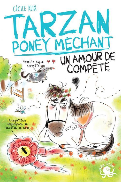 Tarzan, poney méchant - Un amour de compète - Lecture roman jeunesse humour cheval - Dès 8 ans