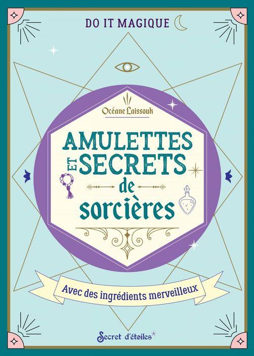 Amulettes et secrets de sorcières : 20 créations ensorcelantes