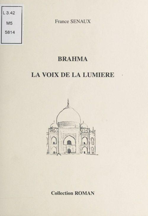 Brahma, la voix de la lumière