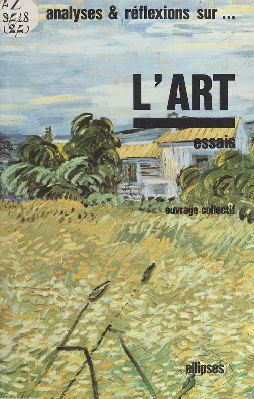 Analyses et réflexions sur l'art : essais