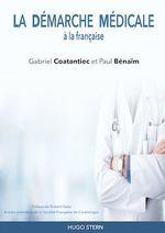 Vente EBooks : La Démarche Médicale à la française  - Gabriel Coatantiec - Paul Bénaïm - Coatantiec - Benaim