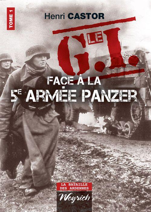 Le G.I. face à la 5e armée Panzer t.1