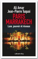 Paris-Marrakech ; luxe, pouvoir et réseaux