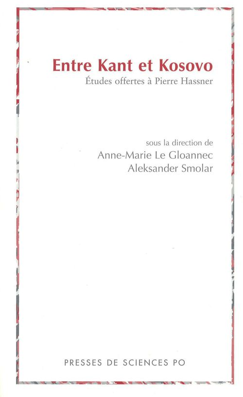 Entre Kant et Kosovo ; études offertes à Pierre Hassner