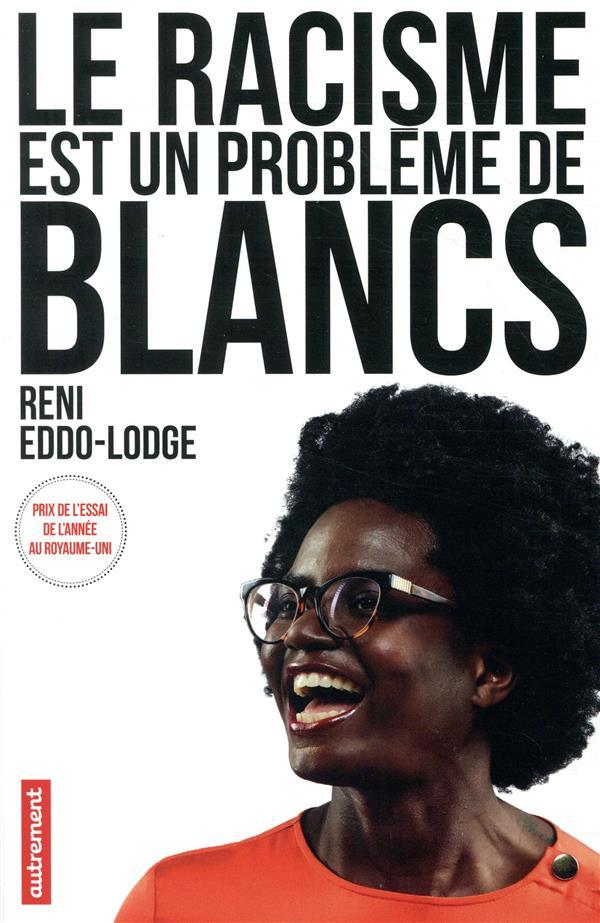 LE RACISME EST UN PROBLEME DE BLANCS