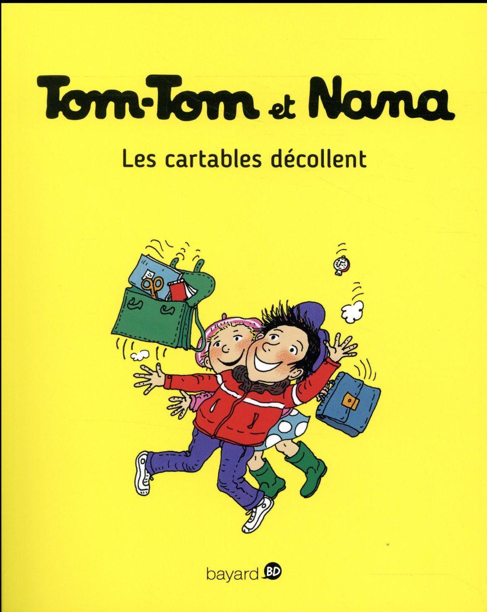 TOM-TOM ET NANA T.4  -  LES CARTABLES DECOLLENT Despr