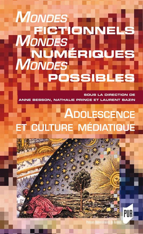 Mondes fictionnels, mondes numériques, mondes possibles ; adolescence et culture médiatique