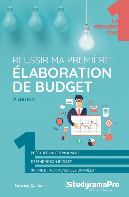 REUSSIR MA PREMIERE ELABORATION DE BUDGET (2E EDITION)