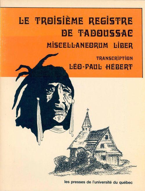 Le troisième registre de Tadoussac ; miscellaneorum Liber