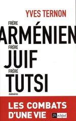Frère arménien, frère juif, frère tutsi ; les combats d'une vie