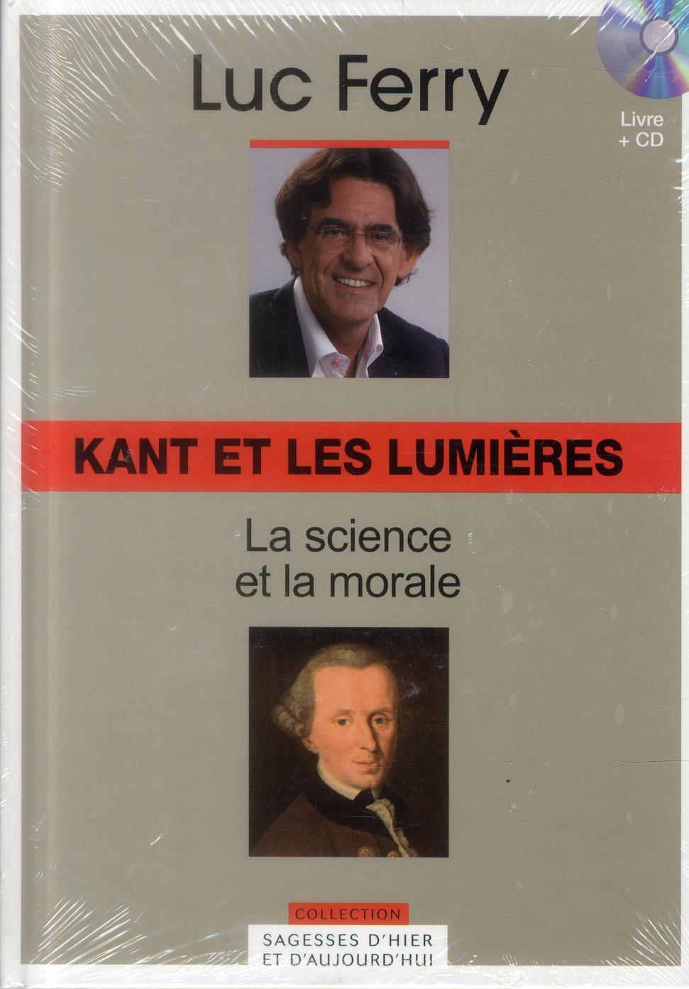 Kant et les lumières ; la science et la morale