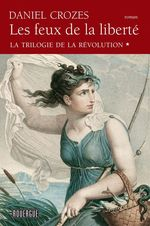 Vente EBooks : Les Feux de la liberté - La trilogie de la Révolution tome 1  - Daniel Crozes