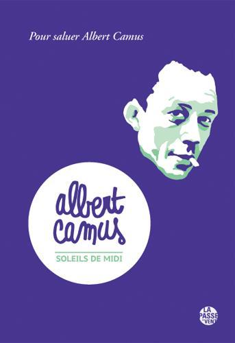 Soleils De Midi - Pour Saluer Albert Camus