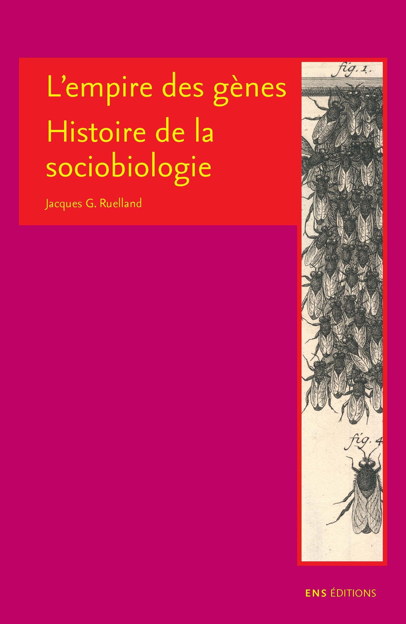 L empire des genes. histoire de la sociobiologie