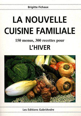 La nouvelle cuisine familiale ; l'hiver