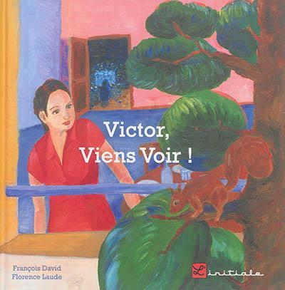 Victor, viens voir !