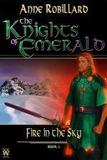 Vente Livre Numérique : Knights of Emerald 01 : Fire in the Sky  - Anne Robillard