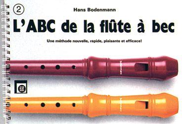 L'Abc De La Flute A Bec T.2 ; Une Methode Nouvelle, Rapide, Plaisante Et Efficace