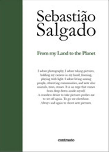 Sebastiao salgado from my land to the planet