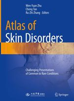 Atlas of Skin Disorders  - Wen-Yuan Zhu - Cheng Tan - Ru-Zhi Zhang