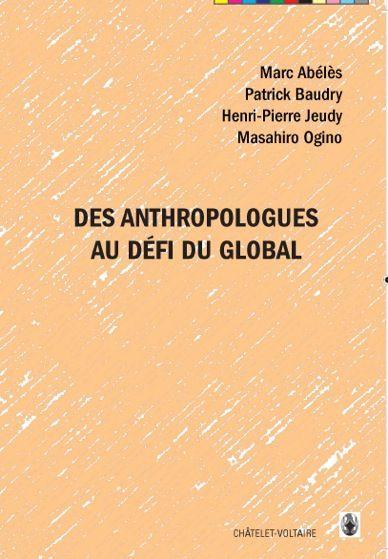 Des anthropologues au défi du global