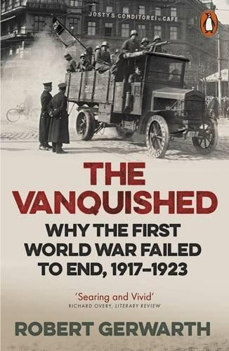Vanquished : why the first world war failed to end, 1917-1923