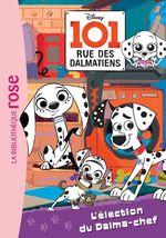 Vente Livre Numérique : 101, rue des Dalmatiens 02 - L'élection du Dalma-chef  - Walt Disney