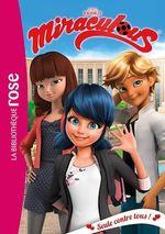 Vente EBooks : Miraculous 21 - Seule contre tous !  - Zagtoon