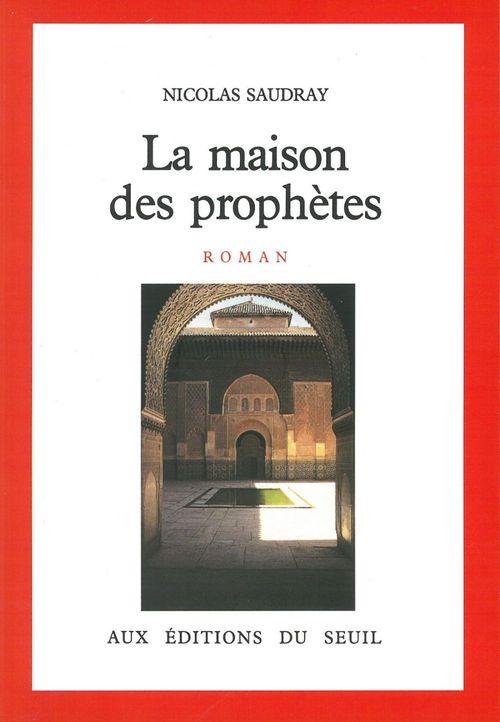 La Maison des prophètes  - Nicolas Saudray