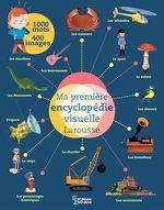 Vente EBooks : Ma première encyclopédie visuelle Larousse  - Virginie Aladjidi - Caroline Pellissier