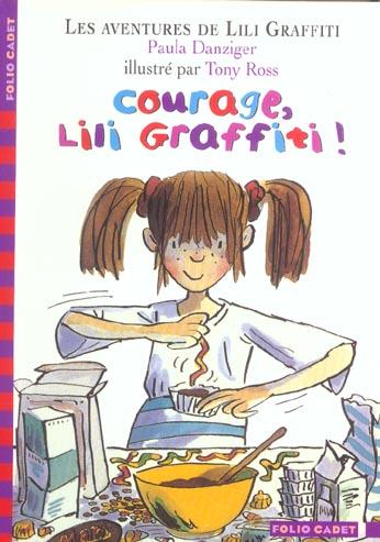 Les aventures de Lili Graffiti T.4 ; courage, Lili Graffiti !