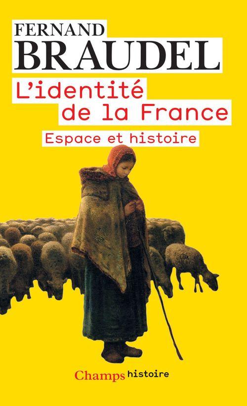 L'identité de la France t.1 ; espace et histoire