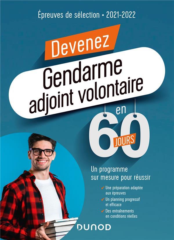 Devenez gendarme adjoint volontaire en 60 jours ; un programme sur mesure pour réussir (édition 2020/2021)