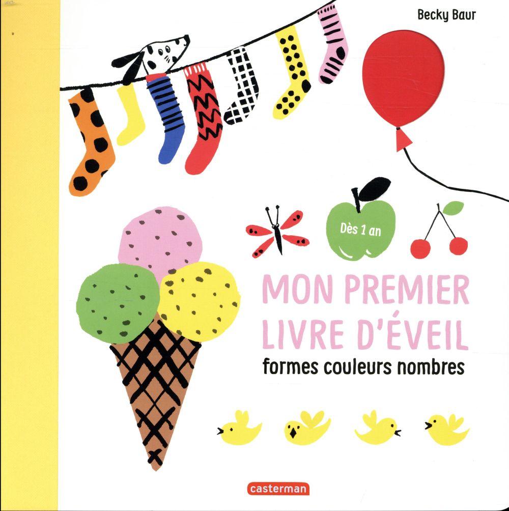 Mon premier livre d'éveil ; formes, couleurs, nombres