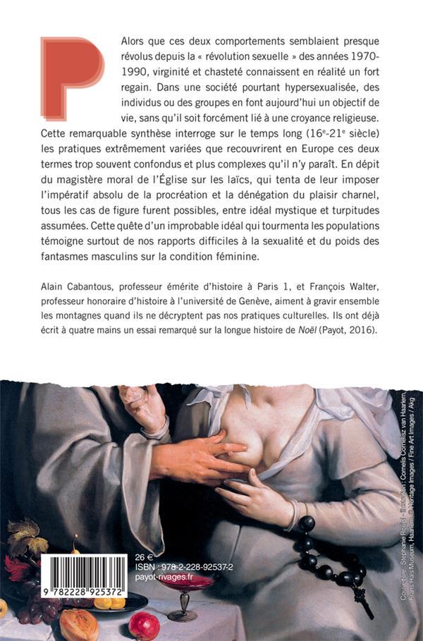 Les tentations de la chair ; viriginité et chasteté (16e-21e siècle)