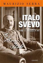 Italo Svevo ou l'antivie  - Maurizio Serra