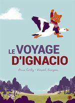 Le voyage d'Ignacio  - Anne Cortey
