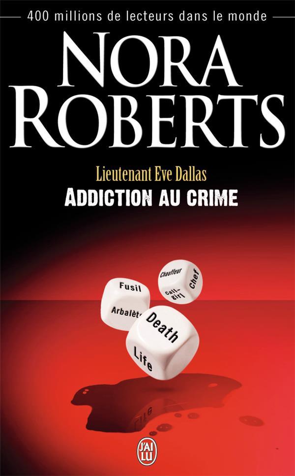 Lieutenant Eve Dallas T.31 ; addiction au crime