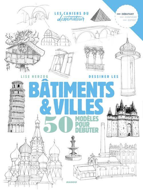 Dessiner bâtiments et villes ; 50 modèles pour débuter